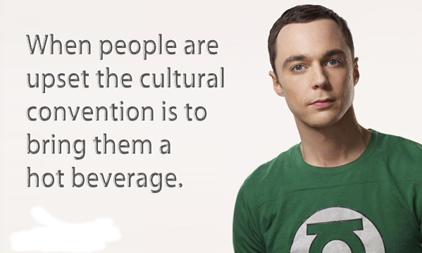 Sheldon Cooper Hot Beverage Quote