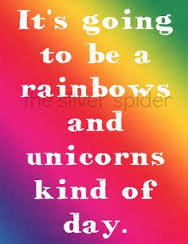 Rainbows and Unicorns Day