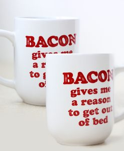 bacon_gives_me_a_reason_to_get_out_of_bed_catalog